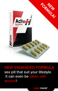 Activ-H - NEW Enhanced Formula Sex Pill that suit your active style. It can even be taken with alcohol!